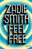 Feel Free: Essays - Zadie Smithová