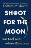 Shoot For the Moon - Richard Wiseman
