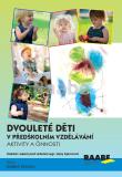 Dvouleté děti v předškolním vzdělávání III - aktivity a činnosti - Hana Splavcová