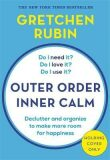 Outer Order Inner Calm: declutter and organize to make more room for happiness - Rubin
