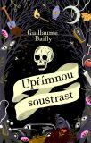 Upřímnou soustrast - Guillaume Bailly