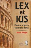 Lex et ius: Zákony a právo antického Říma - Michal Skřejpek