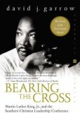 Bearing the Cross : Martin Luther King, Jr., and the Southern Christian Leadership Conference - David Garrow