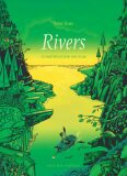 Rivers: A Visual History from River to Sea - Peter Goes