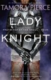Lady Knight (Protector of the Small) - Tamora Pierceová