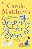 Happiness for Beginners : One broken family. Two hearts meeting. Dozens of naughty animals! - Carole Matthewsová