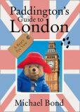 Paddington´s Guide to London - Michael Bond