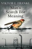 Man´s Search for Meaning: the Classic Tribute to Hope From the Holocaist - Viktor E. Frankl