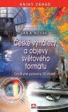 České objevy a vynálezy světového formátu - Jan A. Novák
