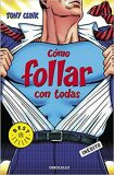 Cómo follar con todas (Spanish) - Clink Tony