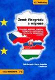 Země Visegrádu a migrace - Fenomén procesu migrace, integrace a reintegrace v kontextu bezpečnosti zemí V4 - Petr Rožňák