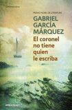 El coronel no tiene quien le escriba - Gabriel García Márqouez