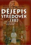 Dějepis - Středověk III. učebnice pro sluchově postižené ZŠ - Málková Marie