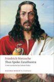 Thus Spoke Zarathustra: A Book for Everyone and Nobody (Oxford World´s Classics New Edition) - Friedrich Nietzsche