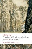 Peter Pan in Kensington Gardens/Peter and Wendy (Oxford World´s Classics) - James M. Barrie