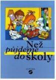 Než půjdeme do školy: Základy české znakové řeči pro děti předškolního věku a Společná učebnice pro děti, jejich rodiče, vychovatele a učitele - Marie Růžičková