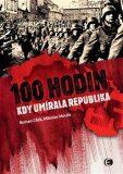 100 hodin, kdy umírala republika - Roman Cílek, Miloslav Moulis