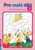 Pro malé děti 2 - Alena Nevěčná, ...