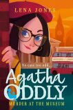 Agatha Oddly - Second Book - Murder at Museum - Lena Jones