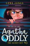 Agatha Oddly - First Book - Secret Key - Lena Jones