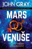 Mars a Venuše - Vztahy v dnešním globálním světě - John Gray