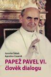 Papež Pavel VI. člověk dialogu - Jaroslav Šebek