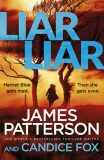 Liar Liar: (Harriet Blue 3) (Detective Harriet Blue Series) - James Patterson