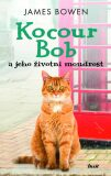 Kocour Bob a jeho životní moudrost - James Bowen