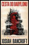 Cesta do Babylonu - Josiah Bancroft