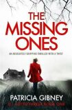 The Missing Ones: An absolutely gripping thriller with a jaw-dropping twist - Patricia Gibneyová