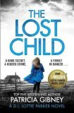 The Lost Child : A gripping detective thriller with a heart-stopping twist - Patricia Gibneyová