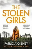 The Stolen Girls : A totally gripping thriller with a twist you won't see coming (Detective Lottie Parker, Book 2) - Patricia Gibneyová