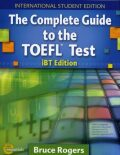 The Complete Guide to the TOEFL Test - Bruce Rogers