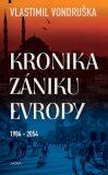 Kronika zániku Evropy 1984-2054 - Vlastimil Vondruška