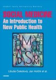 Social Medicine - An Introduction to New Public Health - Libuše Čeledová, ...