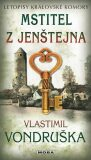 Mstitel z Jenštejna - Letopisy královské komory - Vlastimil Vondruška