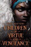 Children of Virtue and Vengeance - Tomi Adeyemiová