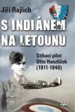 S Indiánem na letounu - Jiří Rajlich