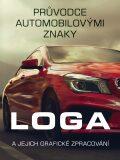 Průvodce automobilovými znaky - Loga a jejich grafické zpracování - kolektiv autorů,