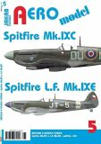 AEROmodel 5 - Spitfire Mk.IXC a Spitfire L.F.Mk.IXE - JAKAB