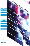 Thin Air, Tie-in - Richard K. Morgan