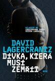 Dívka, která musí zemřít - David Lagercrantz