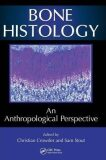 Bone Histology : An Anthropological Perspective - Christian Crowder, Sam Stout
