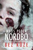 Bez kůže - Mads Peder Nordbo