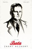 Jan Baťa: Známý neznámý - Pavel Hajný