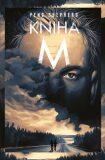Kniha M - Peng Shepherd