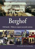 Berghof: Orlí hnízdo - Hitlerovo utajené mocenské centrum - H. van Capelle, ...