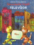 Ako si mačky kúpili televízor - Jaroslava Blažková