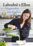 Lahodně s Ellou: Veganská kuchařka - Ella Woodward - Mills