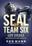 SEAL team six: Lov draka - Don Mann, Ralph Pezzullo
